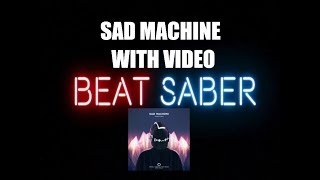 Beat Saber - Porter Robinson - Sad Machine - KLOUD Remix - By TheRealZeroz - WITH VIDEO