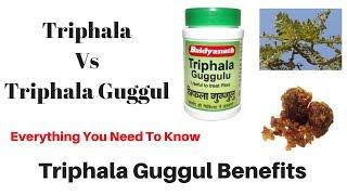 Triphala Guggul Benefits / Triphala Vs Triphala Guggul - Differences / त्रिफला गुग्गुल के फायदे