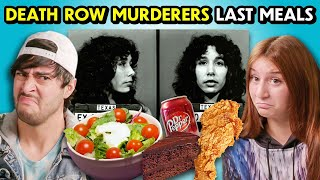 Death Row Murderers' Last Meals
