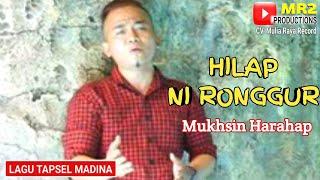 HILAP NI RONGGUR - Lagu Tapsel - MUKHSIN HARAHAP