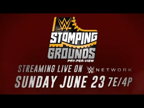 WWE Stomping Grounds 2019 – June 23 on WWE Network