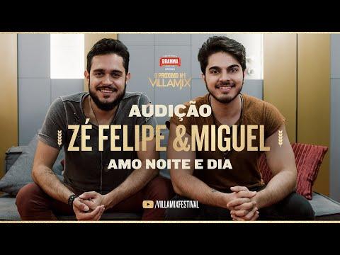 Zé Felipe e Miguel – Amo noite e dia ProximoN1 VillaMix – Audição