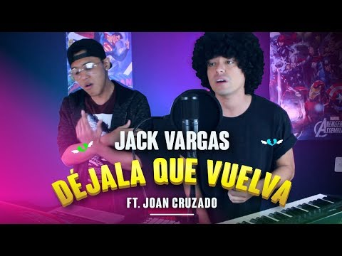 Piso 21 - Déjala Que Vuelva feat. Manuel Turizo (Cover)  JackVargas Ft. Joan Cruzado