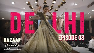 Gobble | Travel Series | Bazaar Travels | S01E03: Delhi | Ft. Barkha Singh