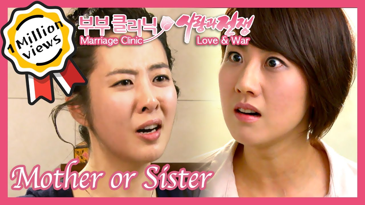 Mother or Sister (Marriage Clinic, Love & War)    KBS 120224