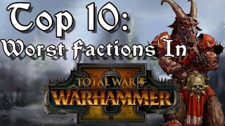 Top Ten Worst Factions in Total War: Warhammer 2