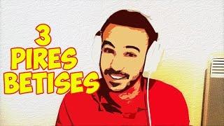 MES 3 PIRES BÊTISES ! - BLÉDARD STORY #17