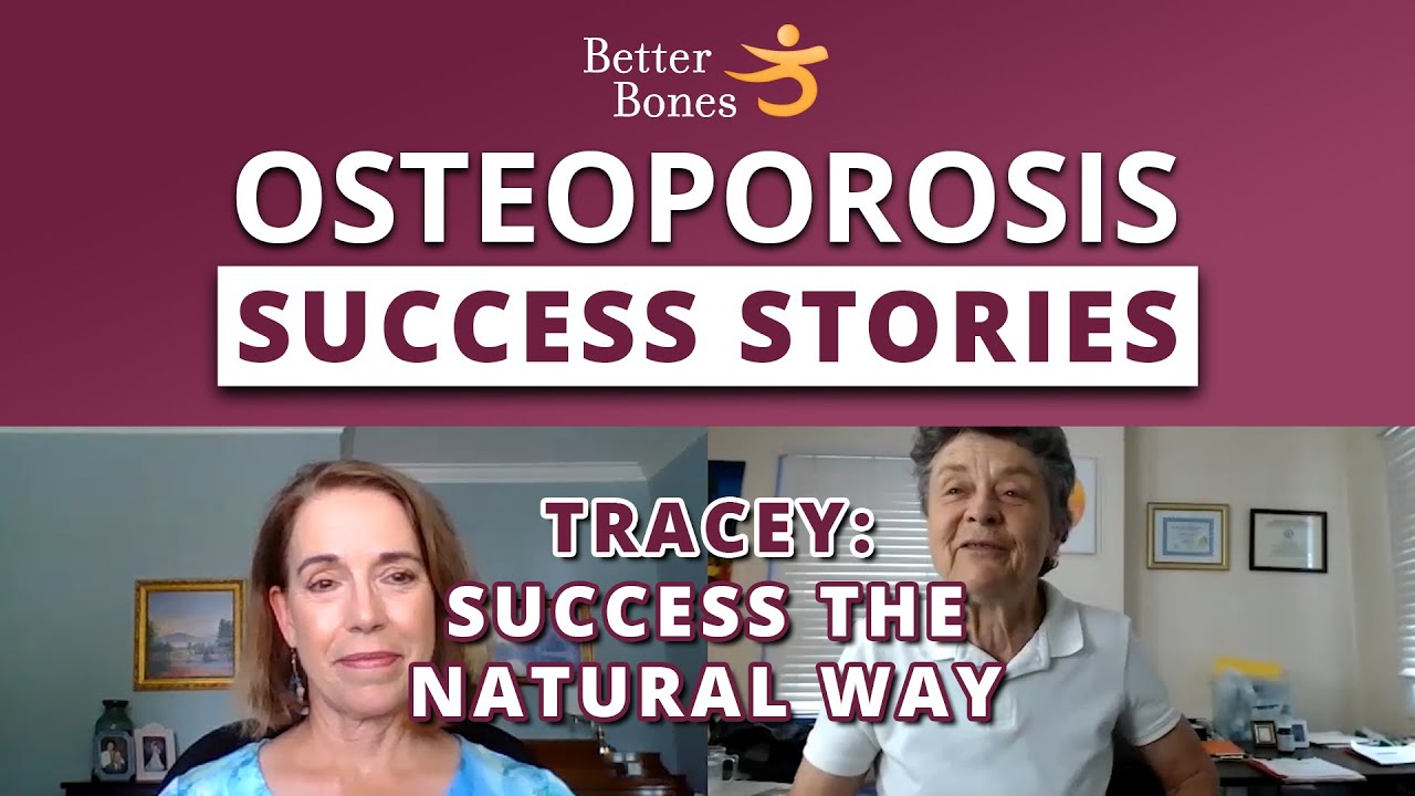 Osteoporosis Success Stories — Tracey Builds Bone Without Drugs