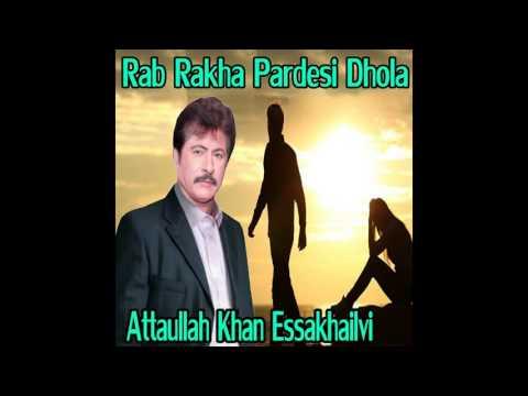 Attaullah Khan Essakhailvi - Rab Rakha Pardesi Dhola