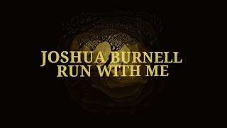 Run With Me - Joshua Burnell (Official Lyric Video)