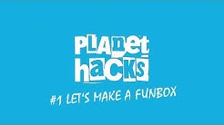 PLANET HACKS | #1 Let's build a funbox