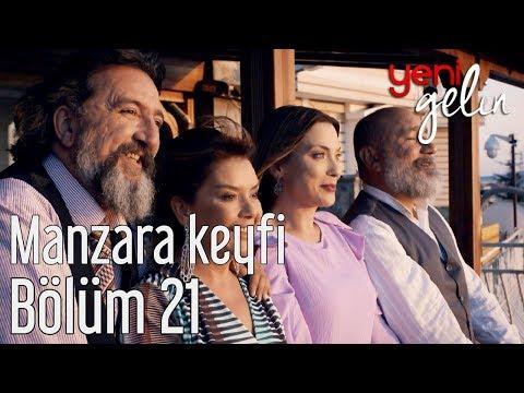 Yeni Gelin 21. Bölüm - Manzara Keyfi