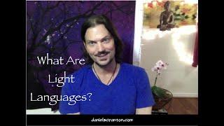 What Are Light Languages? ∞Daniel Scranton