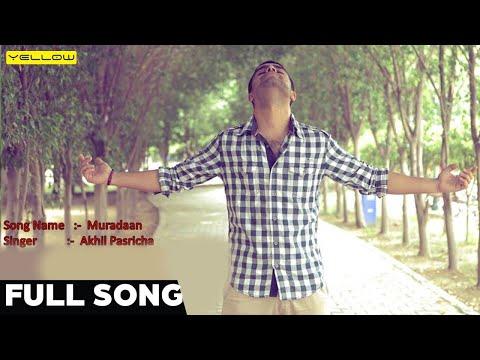 Muradaan (Full Audio Song)   Akhil   Latest Punjabi Song 2016   Yellow Music