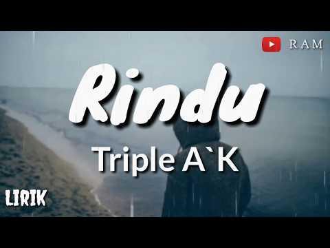 RINDU - TRIPLE A`K (Lirik)
