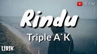 RINDU TRIPLE A K Lirik