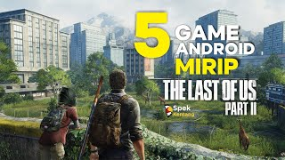 5 Game Android Mirip The Last of Us 2 Terbaik 2020