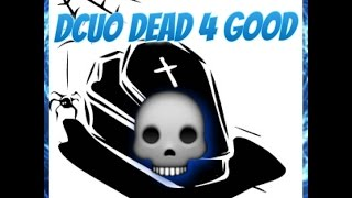 9 Reasons Why DCUO Is Dead & Can Never Come Back