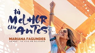 Mariana Fagundes - TÁ MELHOR QUE ANTES - DVD Ah! Mar