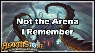 [Hearthstone] Not the Arena I Remember