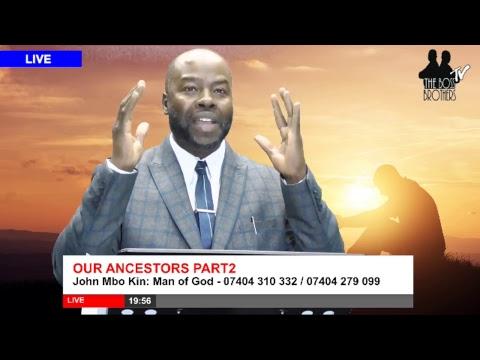 John Mbo Kin: Man of God - OUR ANCESTORS PART2