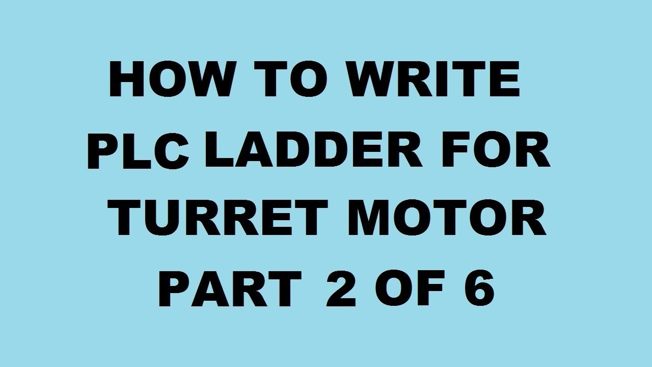 How to write ladder for turret motor for CNC turning machine (PART 2 ...