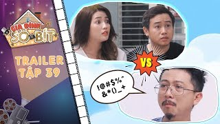 Gia đình sô - bít Trailer tập 39: An Vy, Hữu Tín lo lắng sốt vó khi Bảo Nghĩa mang hung tin đến nhà?