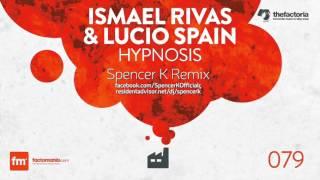 Ismael Rivas & Lucio Spain   Hypnosis   Facto079