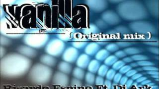Ricardo Espino Ft. Dj Ark - Vanilla (original mix)