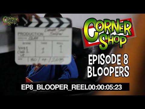 CORNER SHOP | BLOOPER REEL - EPISODE 8 [1080p HD]