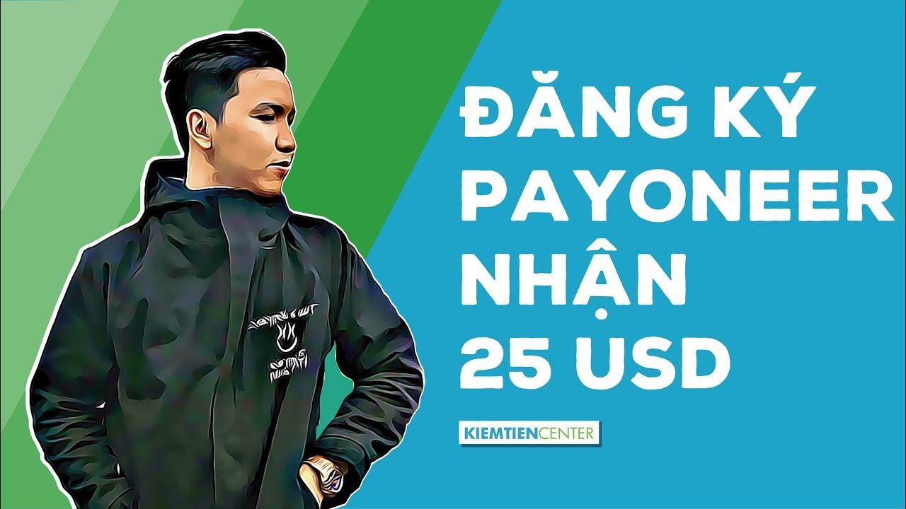 Hướng dẫn đăng ký tài khoản Payoneer để nhận $25 miễn phí [CẬP NHẬT MỚI NHẤT] | Kiemtiencenter