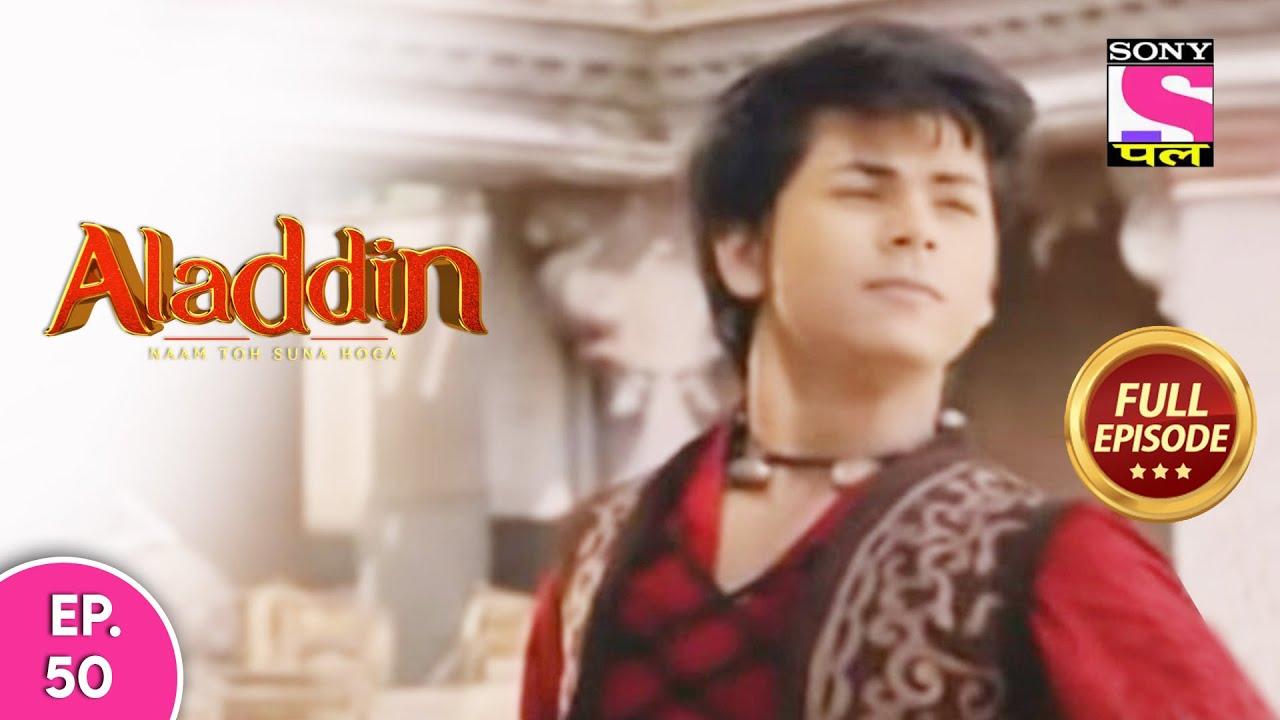 Aladdin - Naam Toh Suna Hoga | अलाद्दिन - नाम तो सुना होगा | Episode 50 | 2nd August, 2020