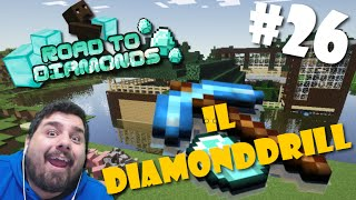 Road To Diamonds - Ep. #26 - Il DiamondDrill