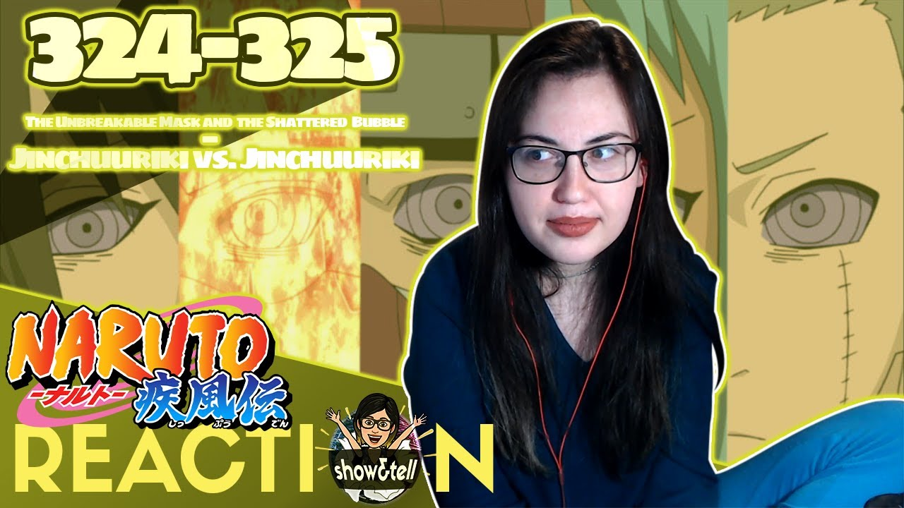 Naruto Shippuden 324-325. The Unbreakable Mask and the Shattered Bubble\ Jinchuuriki vs...| Reaction