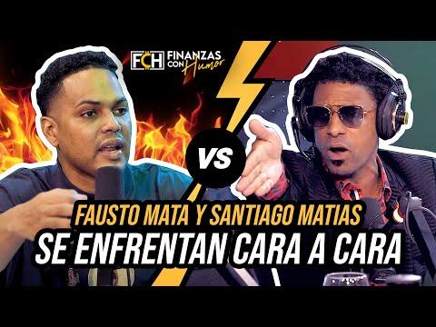 FAUSTO MATA & SANTIAGO MATIAS SE VEN CARA A CARA UNA VEZ MAS (DEBATEN SOBRE TOKISCHA & EL ALFA)