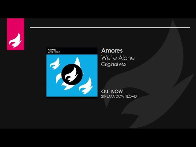 Amores - We're Alone (Original Mix) [Progressive House]