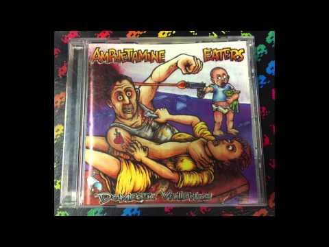The Amphetamine Eaters – Domestic Violence (Full Album)