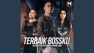 Terbaik Bossku (feat. Zizi Kirana & Sophia Liana)