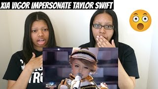 your face sounds familiar xia vigor as taylor swift   reaction
