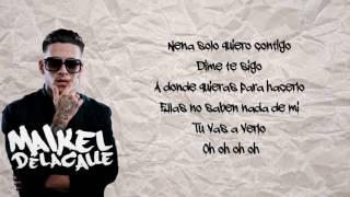 MAIKEL DELACALLE - TUS AMIGAS//LETRA//2017