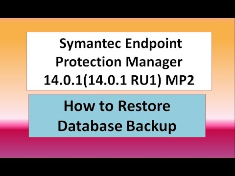 How To Restore Database Backup  Symantec Endpoint Protection Manager  14.0.1(14.0.1 RU1) MP2