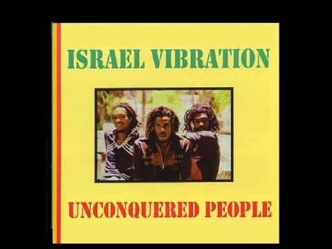 Israel Vibration -  Unconquered People (Full Album)