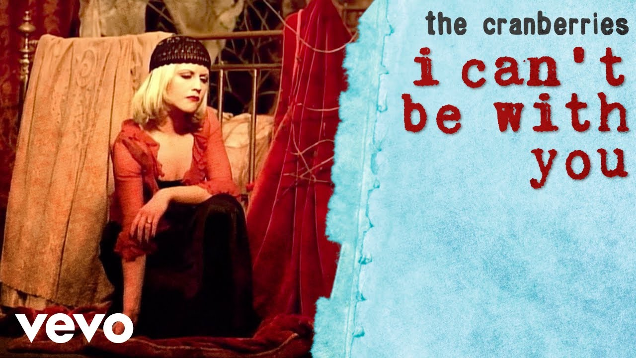 Im With Zombies We Cannot Rest In Peace >> The Cranberries I Can T Be With You Official Music Video