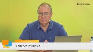 Enric más cerca: Lealtades invisibles - Enric Corbera