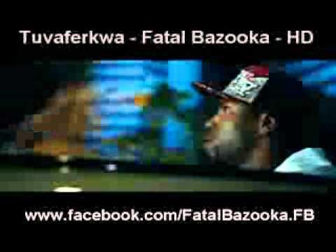 tuvaferkwa fatal bazooka