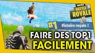 FAIRE DES TOP1 FACILEMENT EN DÉBUTANT ! FORTNITE BATTLE ROYALE
