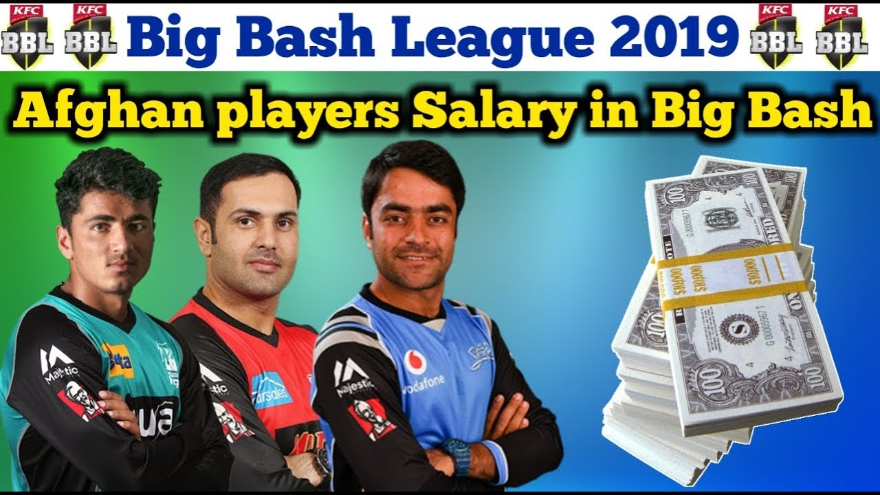 BBL 2018 : Afghan players Salary in Big bash League 2018 ...