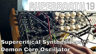 Superbooth 2019: Supercritical Synthesizers Demon Core Oscillator - 16 Analogue Oscillators In 12Hp!