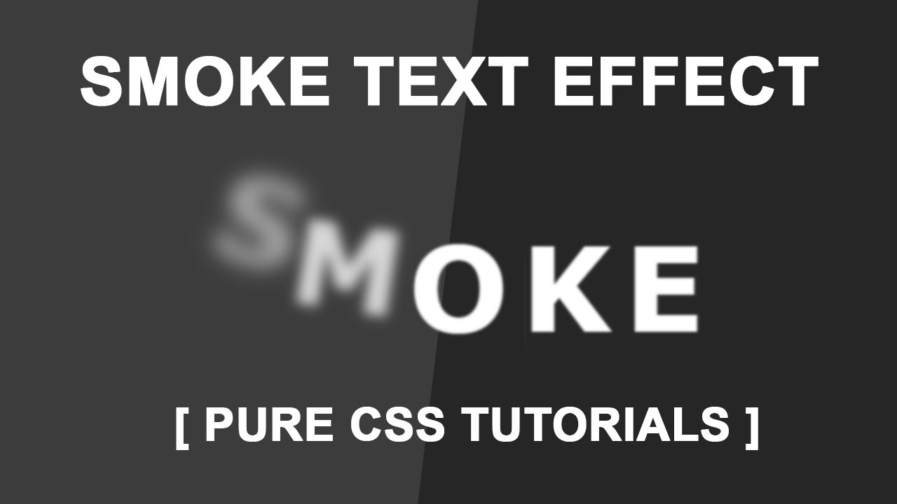 Text to Smoke Animation - Pure CSS Tutorials - Fun With Blurred Text -  Html5 Css3 Hover Effcets