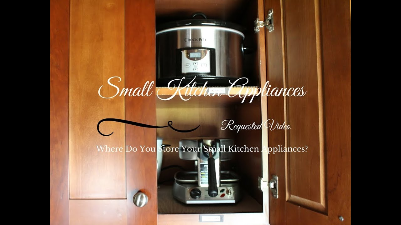 Small Kitchen Organization Requested Video Small Kitchen Appliances Organization Youtube